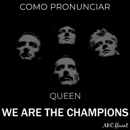 Como cantar We are the Champions
